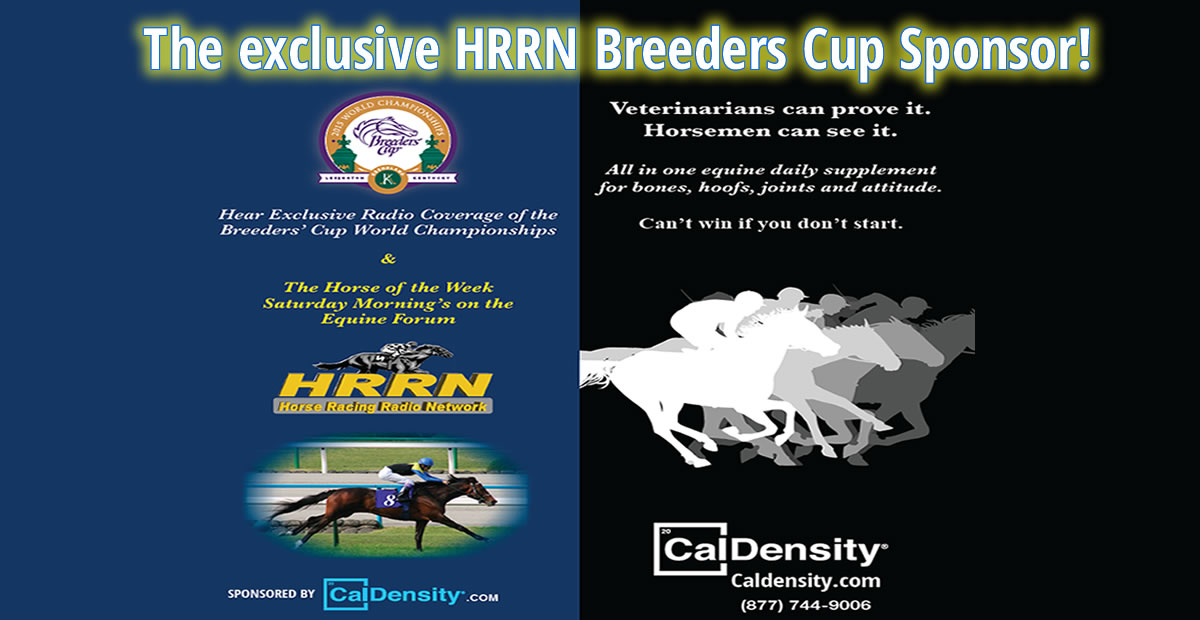 The Exclusive sponsor of HRRN Breeder Cup Coverage!